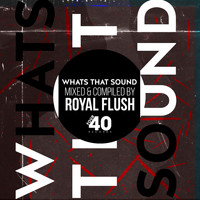 Royal Flush - What's That Sound