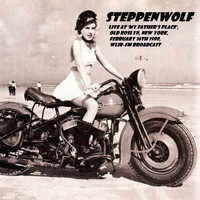 Steppenwolf - Live At 'My Father's Place', Old Roslyn, New York, February 16th 1980, WLIR-FM Broadcast (Remastered)