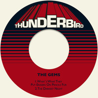 The Gems - What´s What They Put Erasers on Pencils For / The Darkest Night