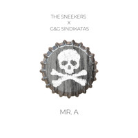 The Sneekers - Mr. A (feat. G&G Sindikatas)