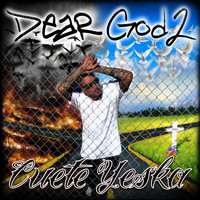 Cuete Yeska - Dear God, Vol. 2 (Explicit)