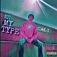 Cali - Not My Type (Explicit)