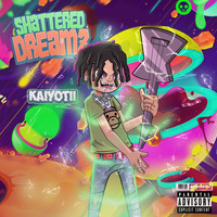 KAIYOTÌÍ - Shattered Dreamz (Explicit)