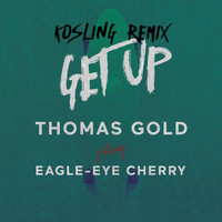 Thomas Gold - Get Up (Kosling Remix)