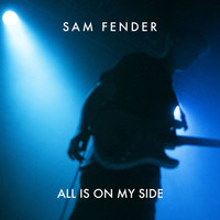 Sam Fender - All Is On My Side