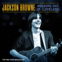 Jackson Browne - Holding Out In Cleveland (Live 1980)