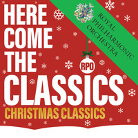Royal Philharmonic Orchestra - Here Come The Classics, Christmas Classics