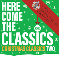 Royal Philharmonic Orchestra - Here Come The Classics, Christmas Classics, Vol. 2