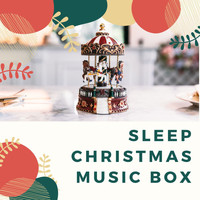 Christmas Time - Sleep Christmas Music Box: Winter Carols, Relaxing Popular Traditional Songs