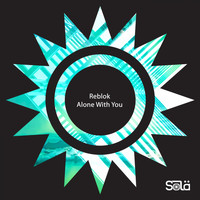 Reblok - Alone with You