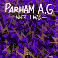 Parham A.G - Where I Was