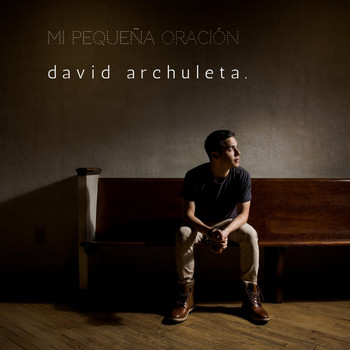 David Archuleta - Mi Pequeña Oración (My Little Prayer)