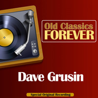 Dave Grusin - Old Classics Forever (Special Original Recording)