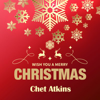 Chet Atkins - Wish You a Merry Christmas