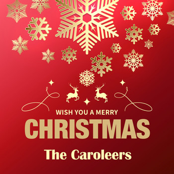 The Caroleers - Wish You a Merry Christmas
