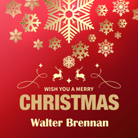 Walter Brennan - Wish You a Merry Christmas