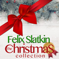 Felix Slatkin - The Christmas Collection