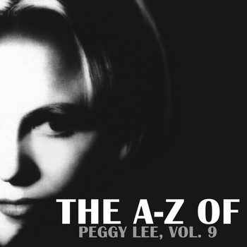Peggy Lee - The A-Z of Peggy Lee, Vol. 9
