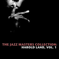 Harold Land - The Jazz Masters Collection: Harold Land, Vol. 1