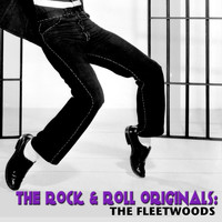 The Fleetwoods - The Rock & Roll Originals: The Fleetwoods