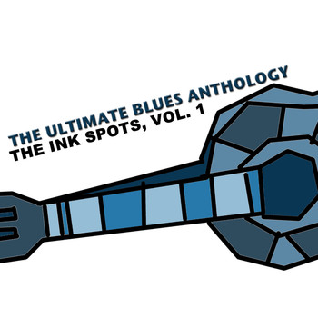 THE INK SPOTS - The Ultimate Blues Anthology: The Ink Spots, Vol. 1