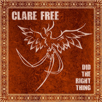 Clare Free / - Did The Right Thing