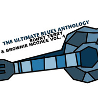 Sonny Terry & Brownie McGhee - The Ultimate Blues Anthology: Sonny Terry & Brownie McGhee, Vol. 4