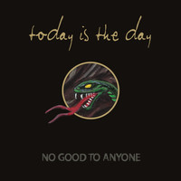 Today Is The Day - No Good To Anyone (Explicit)