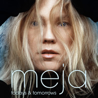 Meja - Todays and Tomorrows