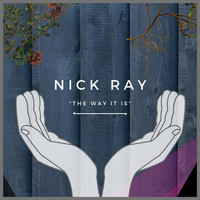 Nick Ray - The Way It Is (Explicit)