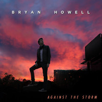 Bryan Howell - Against the Storm