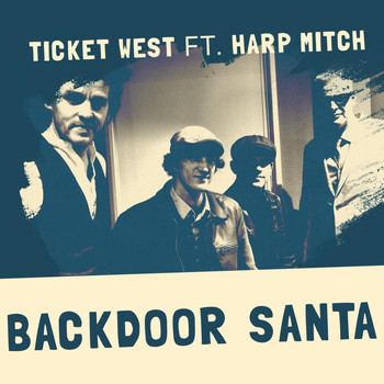 Ticket West - Backdoor Santa (feat. Harp Mitch & Nathan James)