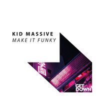 Kid Massive - Make It Funky
