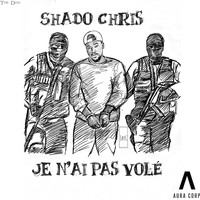 Shado Chris - Je N'Ai Pas Volé