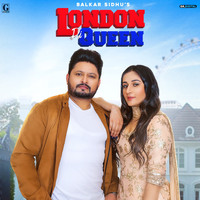 Balkar Sidhu - London Di Queen