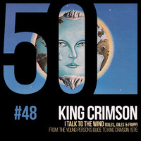 King Crimson - I Talk To The Wind (KC50 Vol. 48)