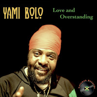 Yami Bolo - Love and Overstanding