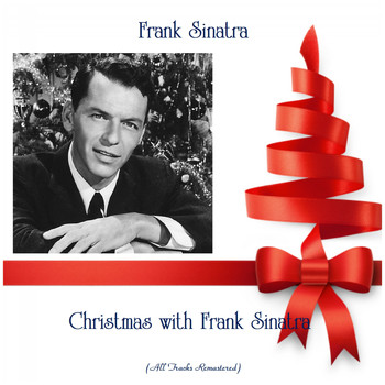 Frank Sinatra - Christmas with Frank Sinatra (All Tracks Remastered)