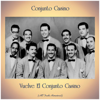 Conjunto Casino - Vuelve El Conjunto Casino (All Tracks Remastered)