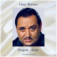 Dario Moreno - Bonjour, chérie (All Tracks Remastered)