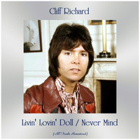 Cliff Richard - Livin' Lovin' Doll / Never Mind (Remastered 2019)