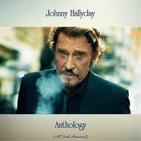 Johnny Hallyday - Anthology (All Tracks Remastered)