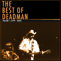 Deadman - The Best of Deadman Volume 1 (1999 - 2009)