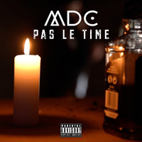 MDC - Pas le Time (Explicit)
