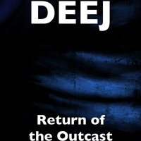 Deej - Return of the Outcast (Explicit)