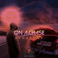Broadway - On a Chase (Explicit)