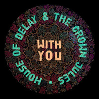 House of deLay and The Crown Jules - With You