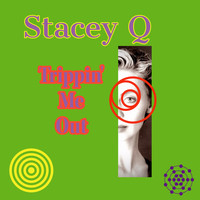Stacey Q - Trippin' me Out