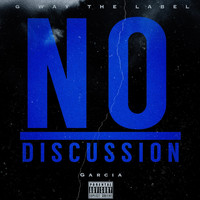 Garcia - No Discussion (Explicit)