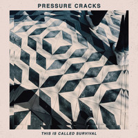 Pressure Cracks - This Is Called Survival - EP (Explicit)